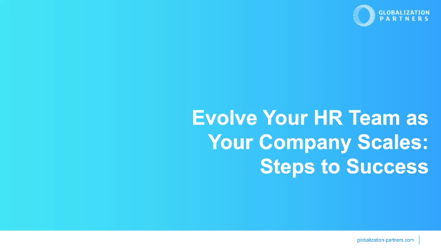 Evolve Your HR Team as Your Company Scales: Clear Steps to Success