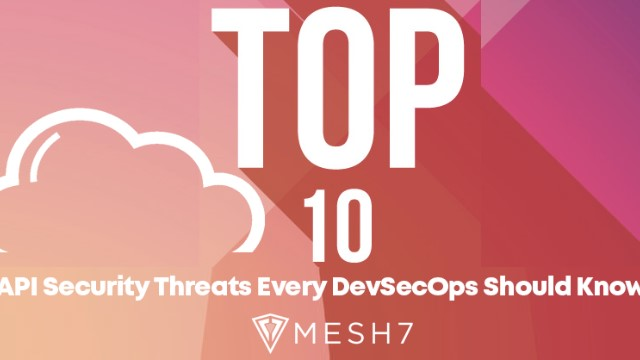 2020 Refreshed List - Top 10 API Security Threats Every DevSecOps Should Know