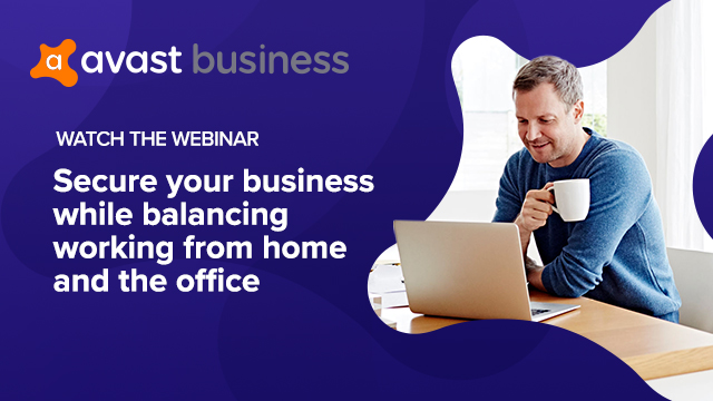 Secure your business while balancing working from home and the office