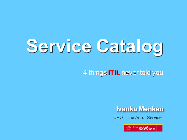 The Secret to a Successful Service Catalog - What ITIL Never Told You
