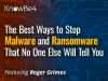 The Best Ways to Stop Malware and Ransomware That No One Else Will Tell You