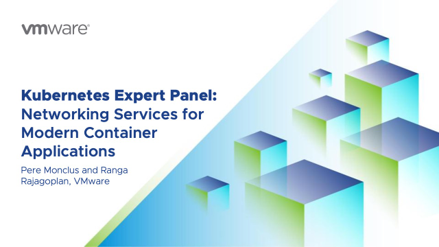 Kubernetes Expert Panel: Networking Services for Modern Container Applications