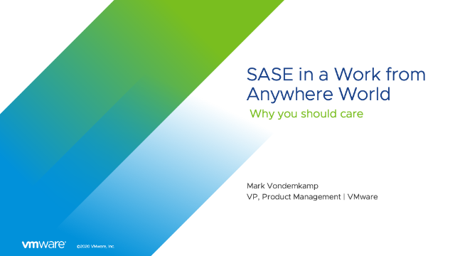 SASE in a Work from Anywhere World: Why You Should Care