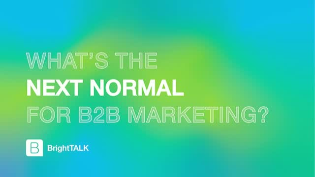 What's the Next Normal for B2B Marketing?