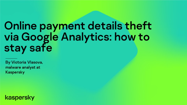 Online payment details theft via Google Analytics: how to stay safe