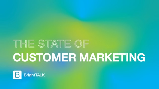 The State of Customer Marketing