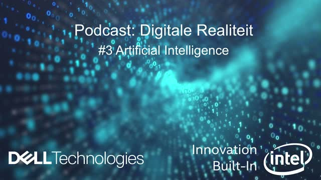 Dell Technologies Podcast: Digitale Realiteit, Artificial Intelligence