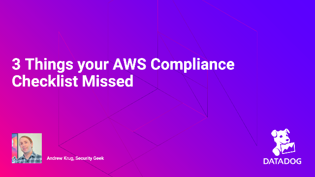 Three Things your AWS Compliance Checklist Missed