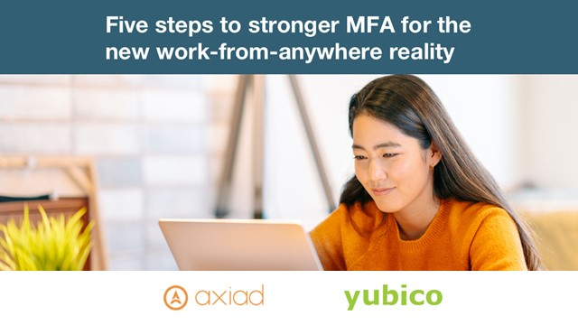 Five steps to stronger MFA for the new work-from-anywhere reality
