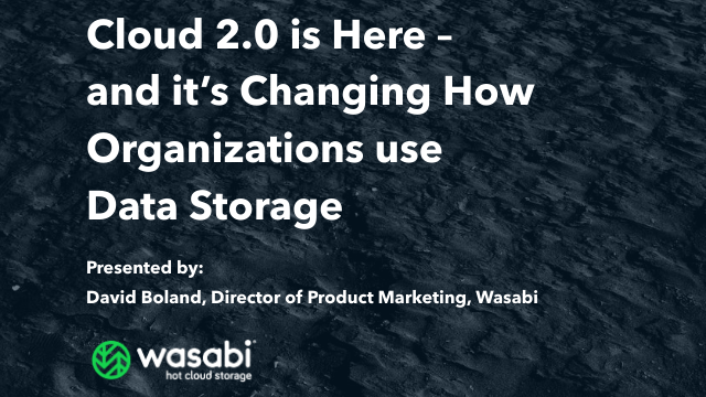 Cloud 2.0 is Here – and it's Changing How Organizations use Data Storage