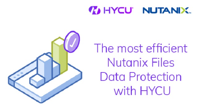 Nutanix & HYCU: The most efficient Nutanix Files Data protection with HYCU