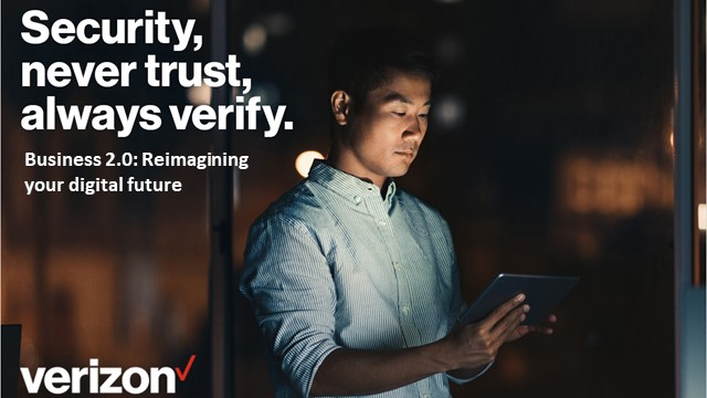 Security: Never trust, always verify. Move towards a zero trust environment