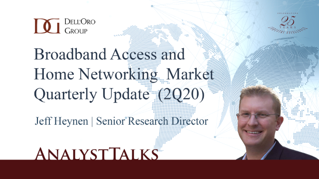 2Q20 Broadband Access and Home Networking Market Quarterly Update