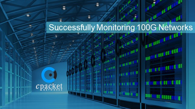Successfully Monitoring 100Gbps Networks