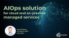 AIOps solution for cloud and on-premise managed services