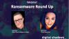Ransomware Round Up