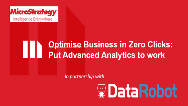 Optimise Business in Zero Clicks: Put Advanced Analytics to Work