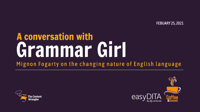 Coffee and Content: A Chat with Grammar Girl —The Changing Nature of Language
