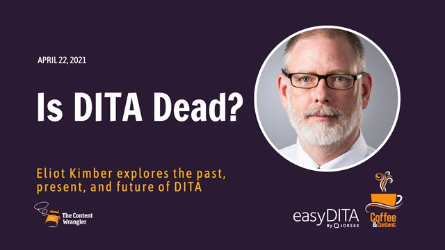 Coffee and Content: Is DITA Dead?