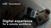 Digital experience for a remote workforce