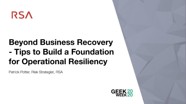 Beyond Business Recovery – Tips to Build a Foundation for Operational Resiliency