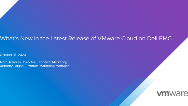 What's New in the Latest Release of VMware Cloud on Dell EMC?