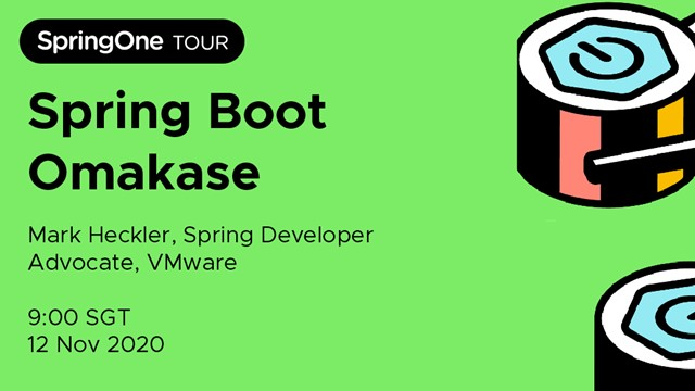 """Spring Boot Omakase - A Fast-Paced """"Chef's Choice"""" Dive into Fun & Useful Topics"""
