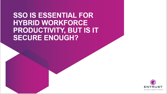 SSO is essential for workforce productivity but is it secure enough?