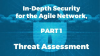 In-Depth Security for the Agile Network, Part 1: Threat Assessment