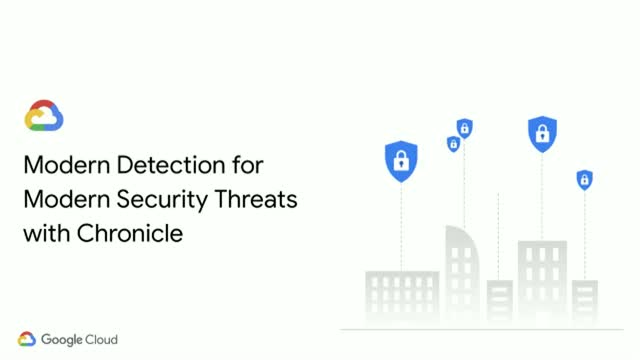Modern Detection for Modern Security Threats with Chronicle