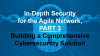 Security for the Agile Network, Part 3: Building a Comprehensive Solution