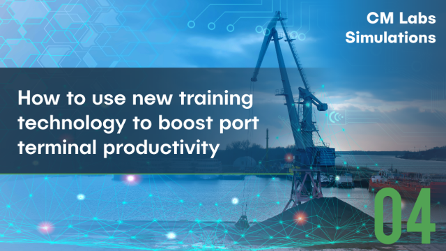 How to use new training technology to boost port terminal productivity