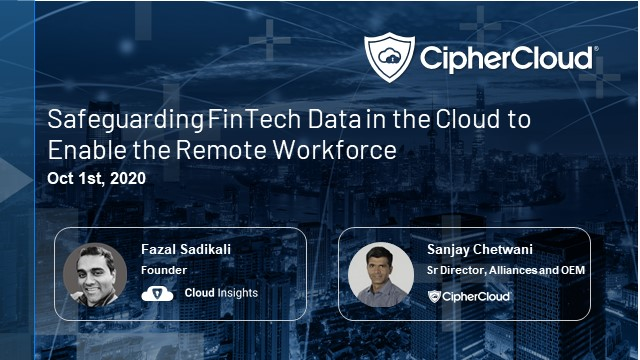 Safeguarding FinTech Data in the Cloud to Enable the Remote Workforce