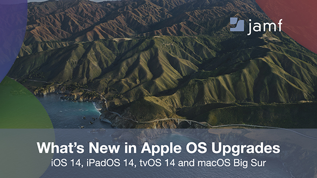 What's New in Apple OS Upgrades: macOS Big Sur, iPadOS 14, iOS 14 and tvOS 14