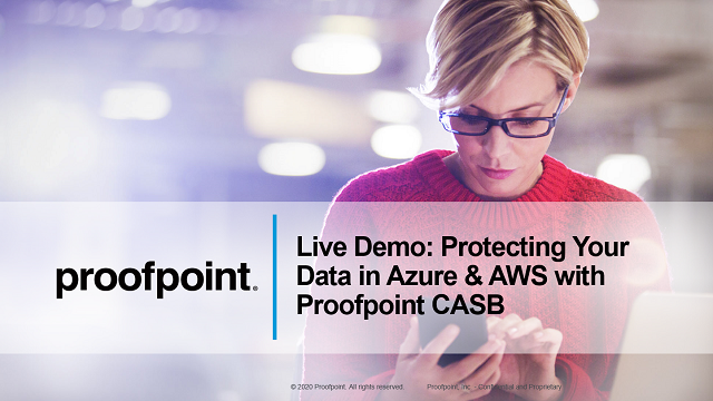 Live Demo: Protecting Your Data in Azure & AWS with Proofpoint CASB