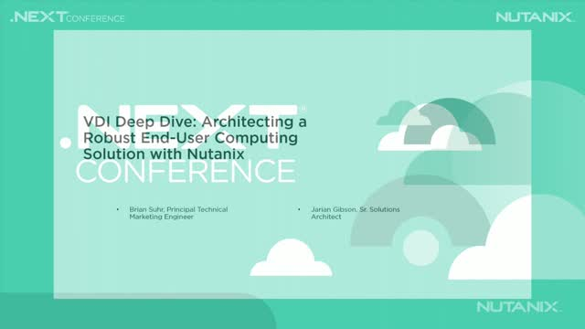 DI Deep Dive: Architecting a Robust End-User Computing Solution with Nutanix