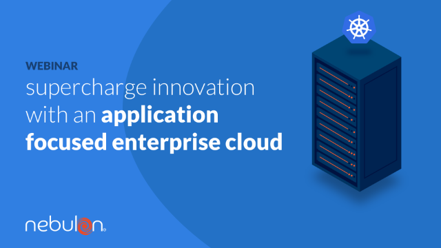 Supercharge Innovation with an Application Focused Enterprise Cloud