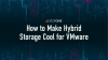 How to Make Hybrid Storage Cool for VMware