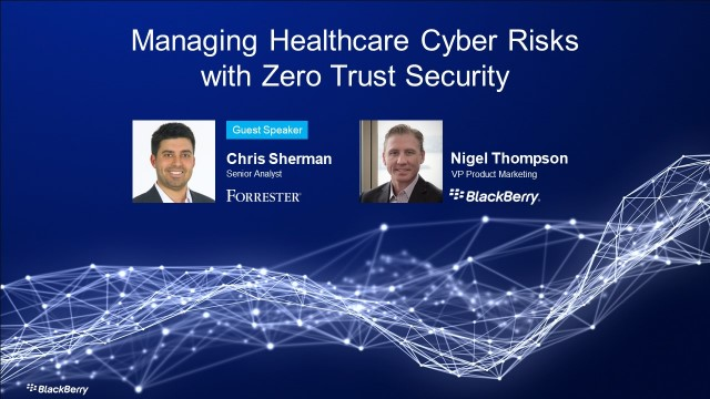Managing Healthcare Cyber Risks with Zero Trust Security (Guest: Forrester)