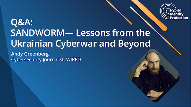 Q&A – SANDWORM: Lessons from the Ukrainian Cyberwar and Beyond