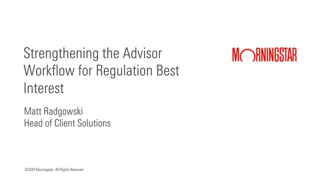 Strengthening the Advisor Workflow for Regulation Best Interest