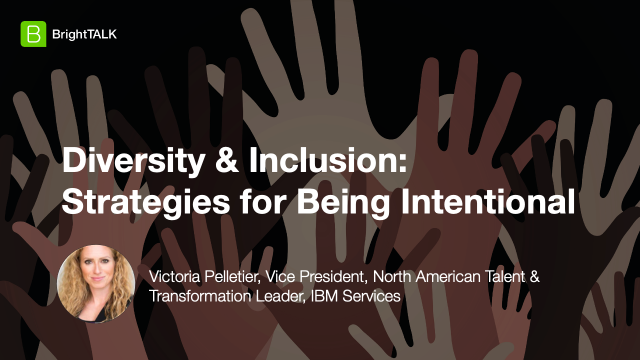 Diversity & Inclusion: Strategies for Being Intentional