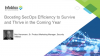 Boosting SecOps Efficiency to Survive and Thrive in the Coming Year
