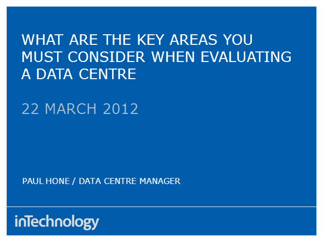 What are the key areas to consider when evaluating a Data Centre?