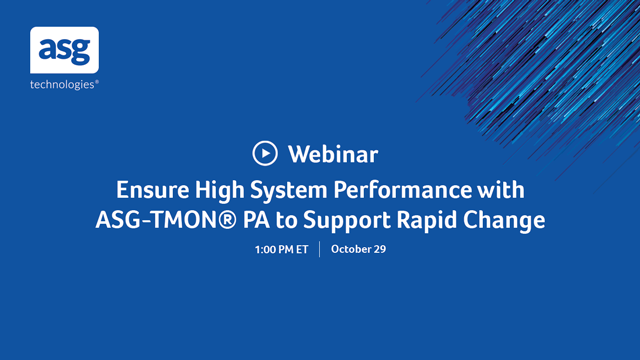 Ensure High System Performance with ASG-TMON® PA to Support Rapid Change