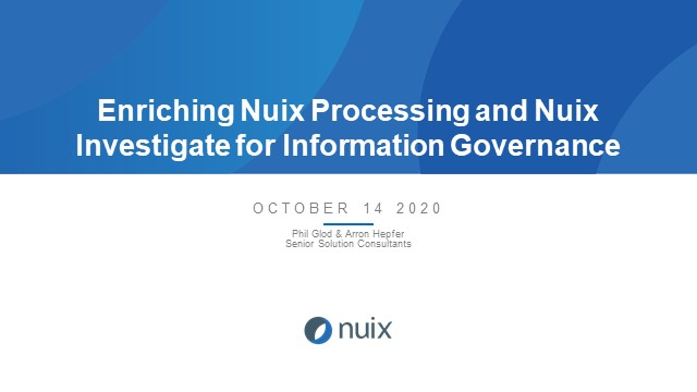 Enriching Nuix Processing and Nuix Investigate for Information Governance