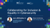 Collaborating for Inclusion & Equality in Cybersecurity