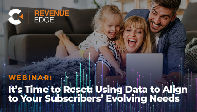 It's Time to Reset: Using Data to Align to Your Subscribers' Evolving Needs
