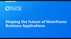 Shaping the Future of Mainframe Business Applications
