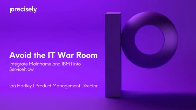 Avoid the IT War room: Integrate Mainframe and IBM i into ServiceNow